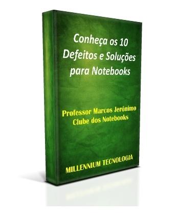 Ebook Grátis: 10 Defeitos e Soluções para Notebooks